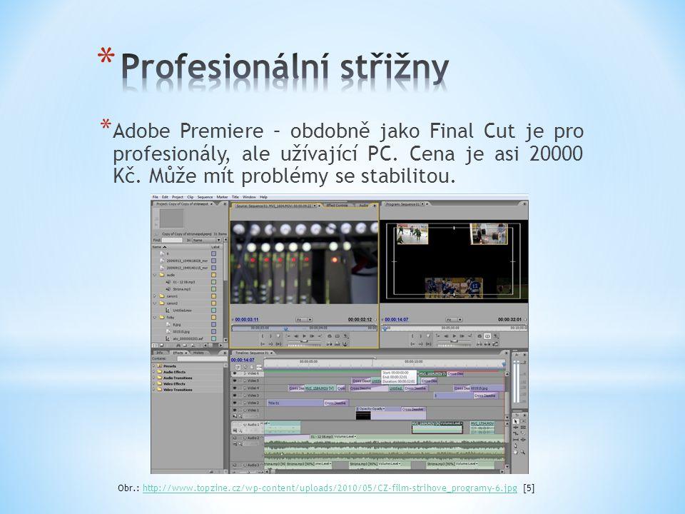 * Adobe Premiere – obdobně jako Final Cut je pro profesionály, ale užívající PC. Cena je asi 20000 Kč. Může mít problémy se stabilitou. Obr.: http://w