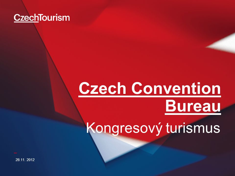 _ Czech Convention Bureau 28.11. 2012 Kongresový turismus