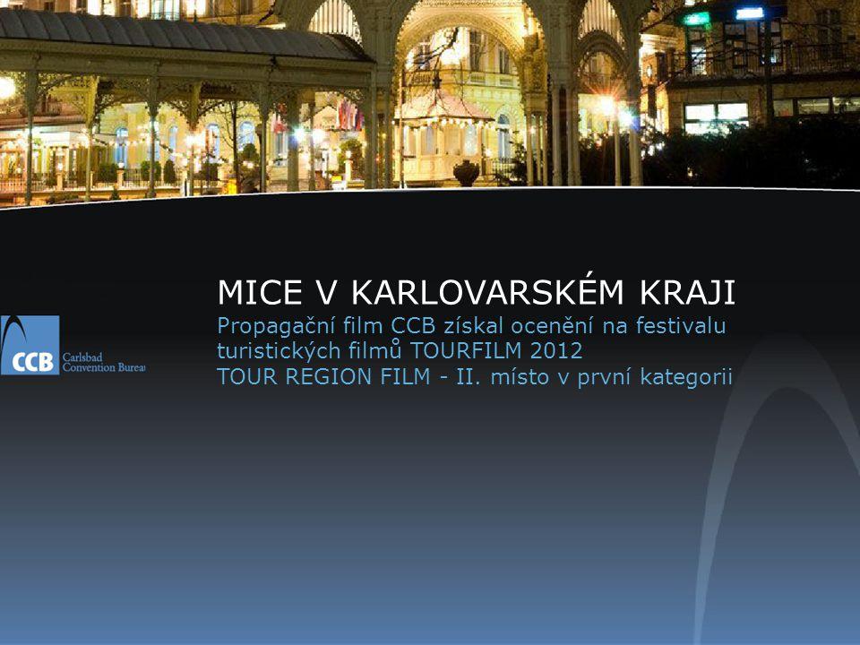 MICE V KARLOVARSKÉM KRAJI Propagační film CCB získal ocenění na festivalu turistických filmů TOURFILM 2012 TOUR REGION FILM - II. místo v první katego