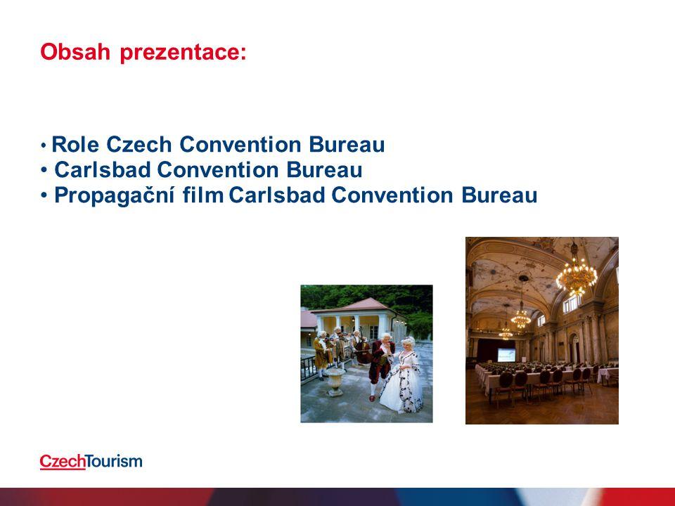 Obsah prezentace: • Role Czech Convention Bureau • Carlsbad Convention Bureau • Propagační film Carlsbad Convention Bureau