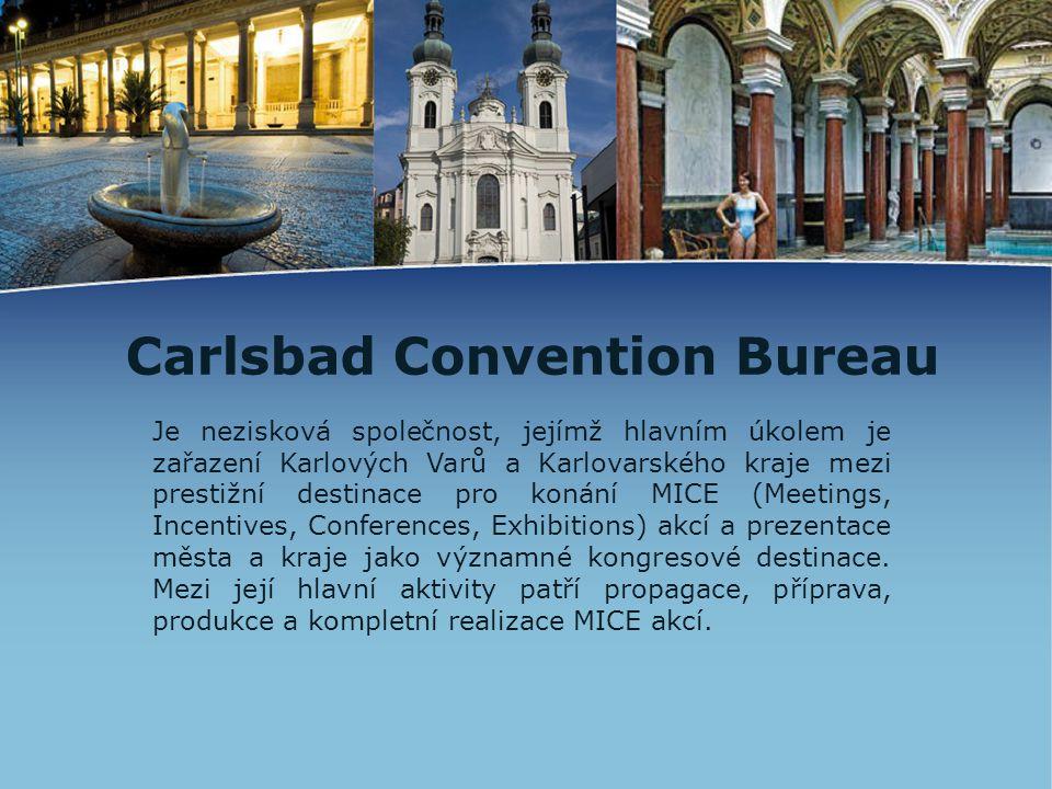 Carlsbad Convention Bureau Je nezisková společnost, jejímž hlavním úkolem je zařazení Karlových Varů a Karlovarského kraje mezi prestižní destinace pr