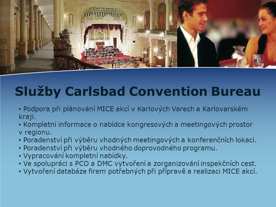 Služby Carlsbad Convention Bureau • Podpora při plánování MICE akcí v Karlových Varech a Karlovarském kraji. • Kompletní informace o nabídce kongresov