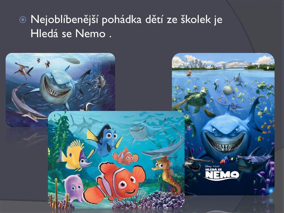  Nejoblíbenější pohádka dětí ze školek je Hledá se Nemo.
