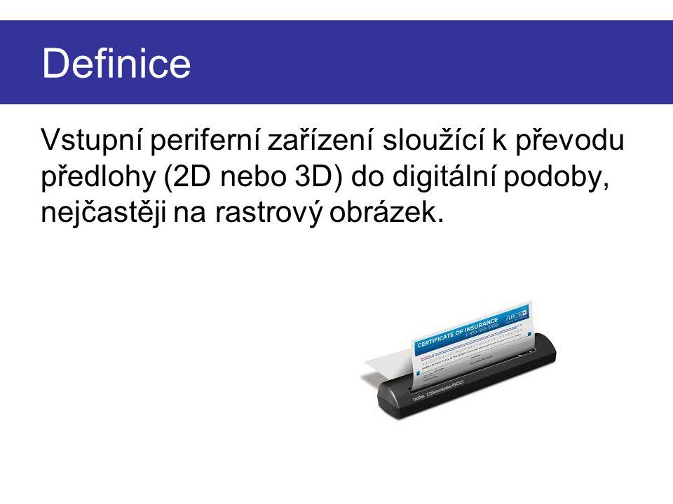 Definice Vstupní periferní zařízení sloužící k převodu předlohy (2D nebo 3D) do digitální podoby, nejčastěji na rastrový obrázek.