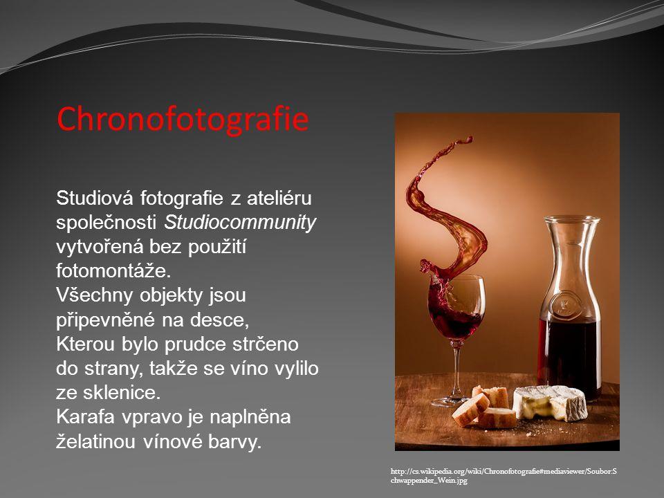 Chronofotografie http://cs.wikipedia.org/wiki/Chronofotografie#mediaviewer/Soubor:S chwappender_Wein.jpg Studiová fotografie z ateliéru společnosti St
