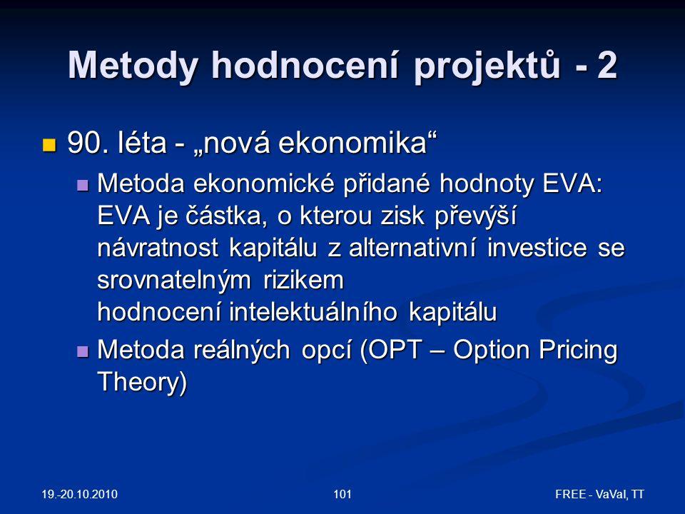 19.-20.10.2010 FREE - VaVaI, TT101 Metody hodnocení projektů - 2  90.