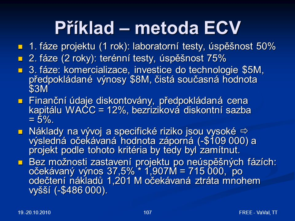 19.-20.10.2010 FREE - VaVaI, TT107 Příklad – metoda ECV  1.