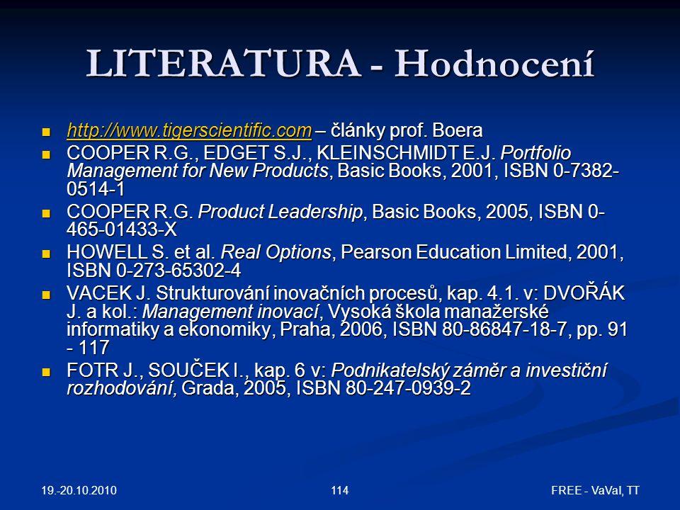 19.-20.10.2010 FREE - VaVaI, TT114 LITERATURA - Hodnocení  http://www.tigerscientific.com – články prof.