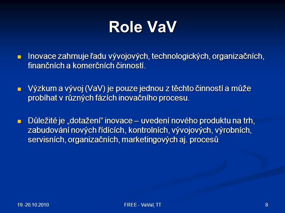 Dimenze inovační výkonnosti 19.-20.10.2010 299FREE - VaVaI, TT