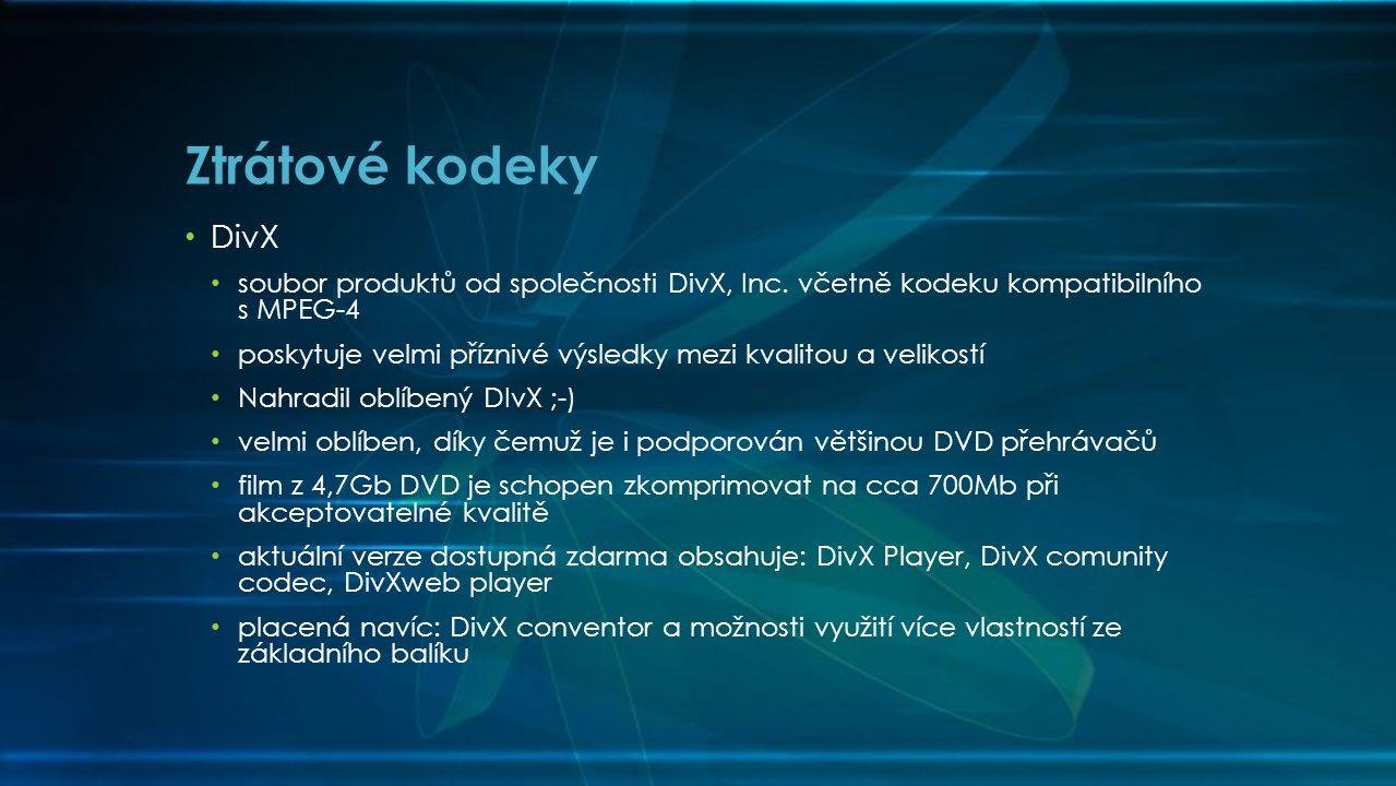 • DivX • soubor produktů od společnosti DivX, Inc. včetně kodeku kompatibilního s MPEG-4 • poskytuje velmi příznivé výsledky mezi kvalitou a velikostí