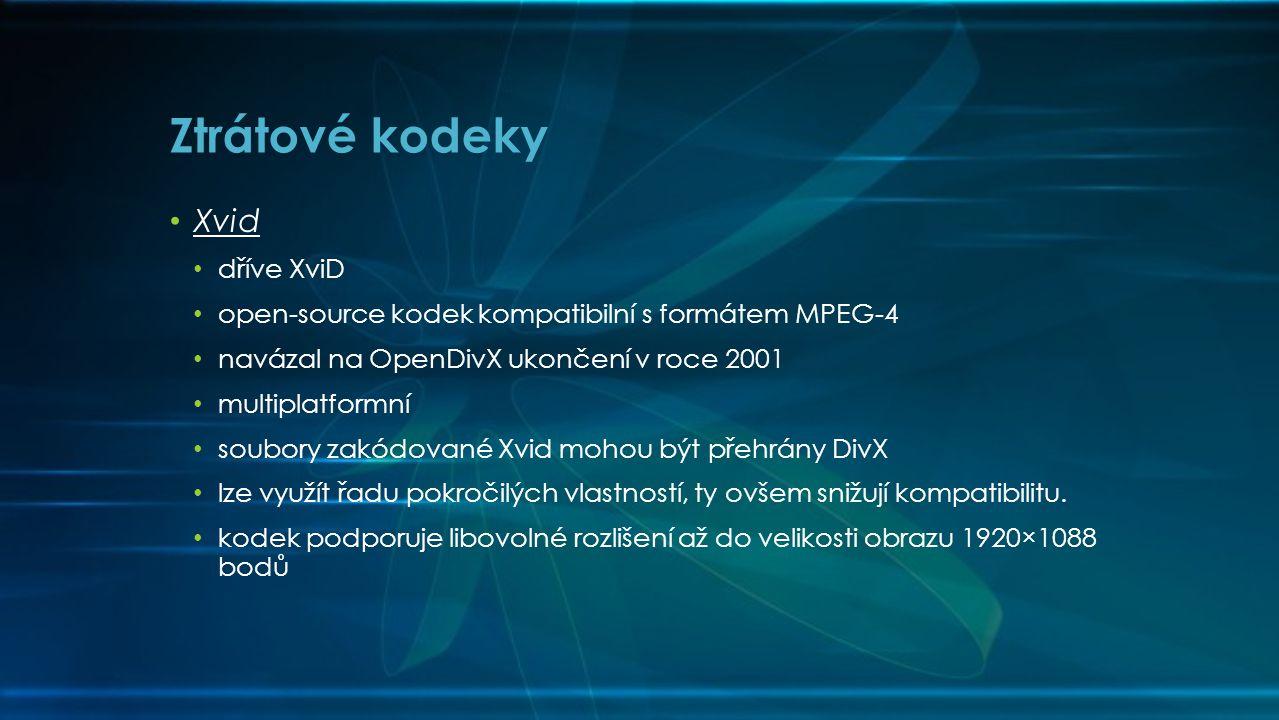• Xvid • dříve XviD • open-source kodek kompatibilní s formátem MPEG-4 • navázal na OpenDivX ukončení v roce 2001 • multiplatformní • soubory zakódované Xvid mohou být přehrány DivX • lze využít řadu pokročilých vlastností, ty ovšem snižují kompatibilitu.