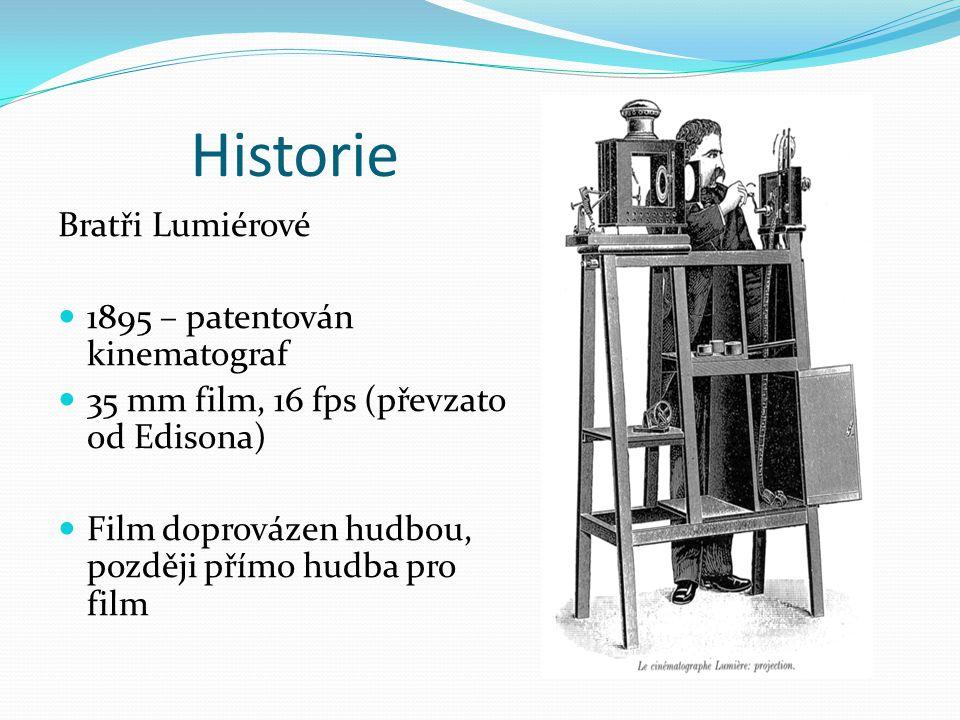 Historie Bratři Lumiérové  1895 – patentován kinematograf  35 mm film, 16 fps (převzato od Edisona)  Film doprovázen hudbou, později přímo hudba pr