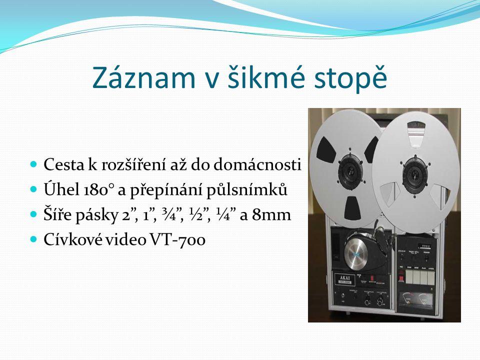 """Záznam v šikmé stopě  Cesta k rozšíření až do domácnosti  Úhel 180° a přepínání půlsnímků  Šíře pásky 2"""", 1"""", ¾"""", ½"""", ¼"""" a 8mm  Cívkové video VT-7"""