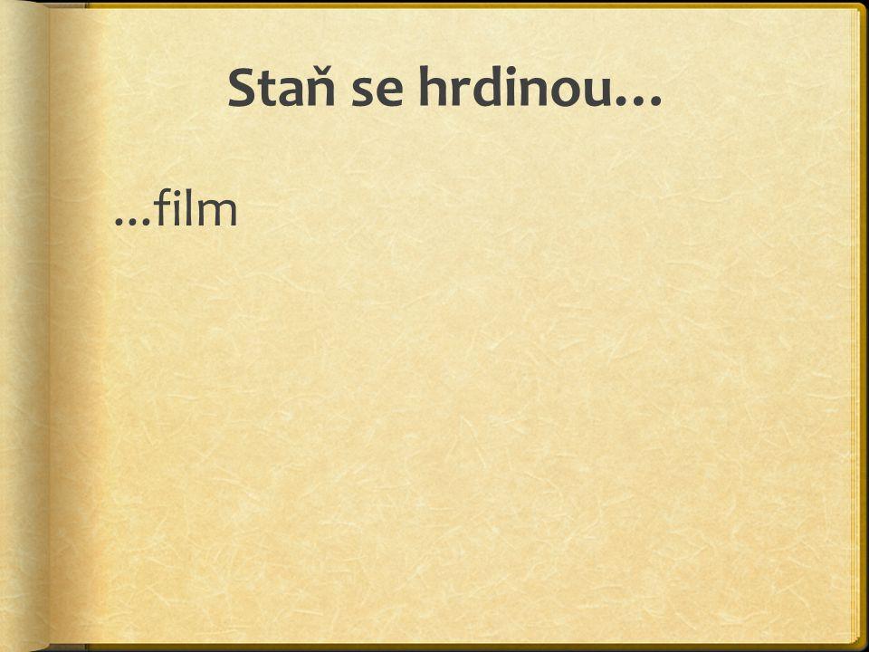 Staň se hrdinou…...film
