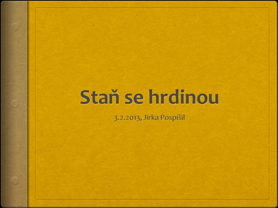 Staň se hrdinou…