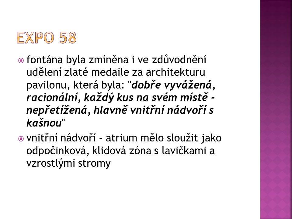 ffontána byla zmíněna i ve zdůvodnění udělení zlaté medaile za architekturu pavilonu, která byla: