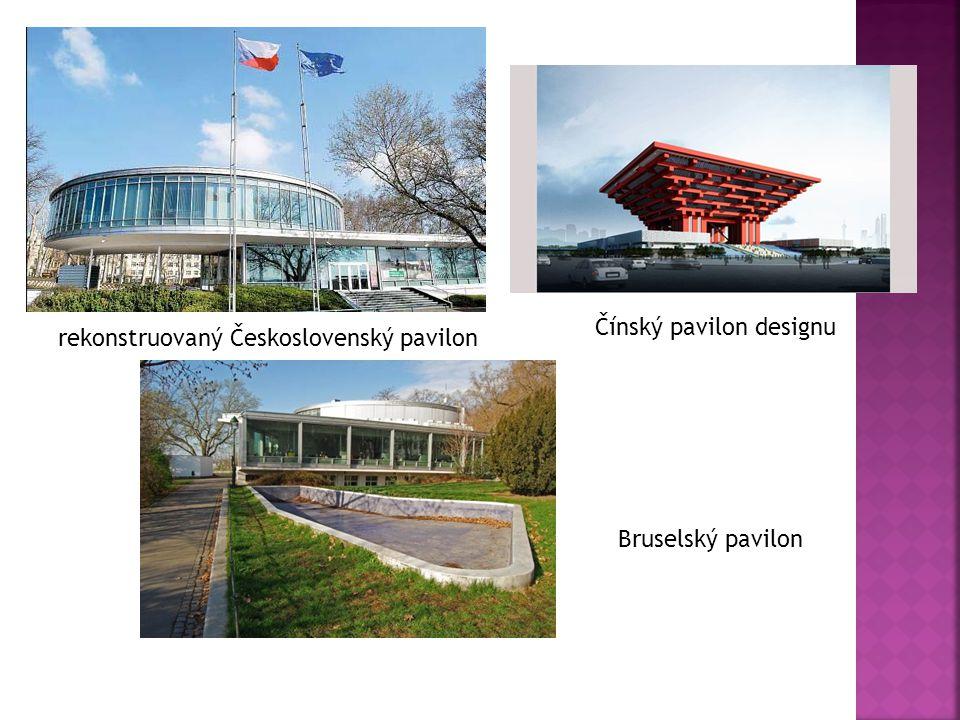 rekonstruovaný Československý pavilon Bruselský pavilon Čínský pavilon designu