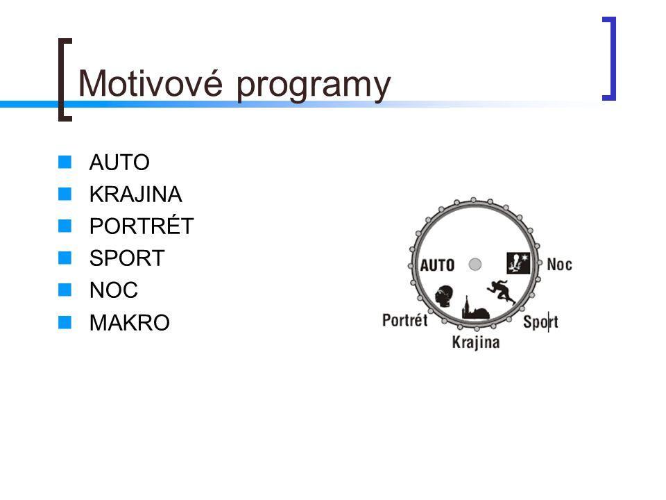Motivové programy  AUTO  KRAJINA  PORTRÉT  SPORT  NOC  MAKRO