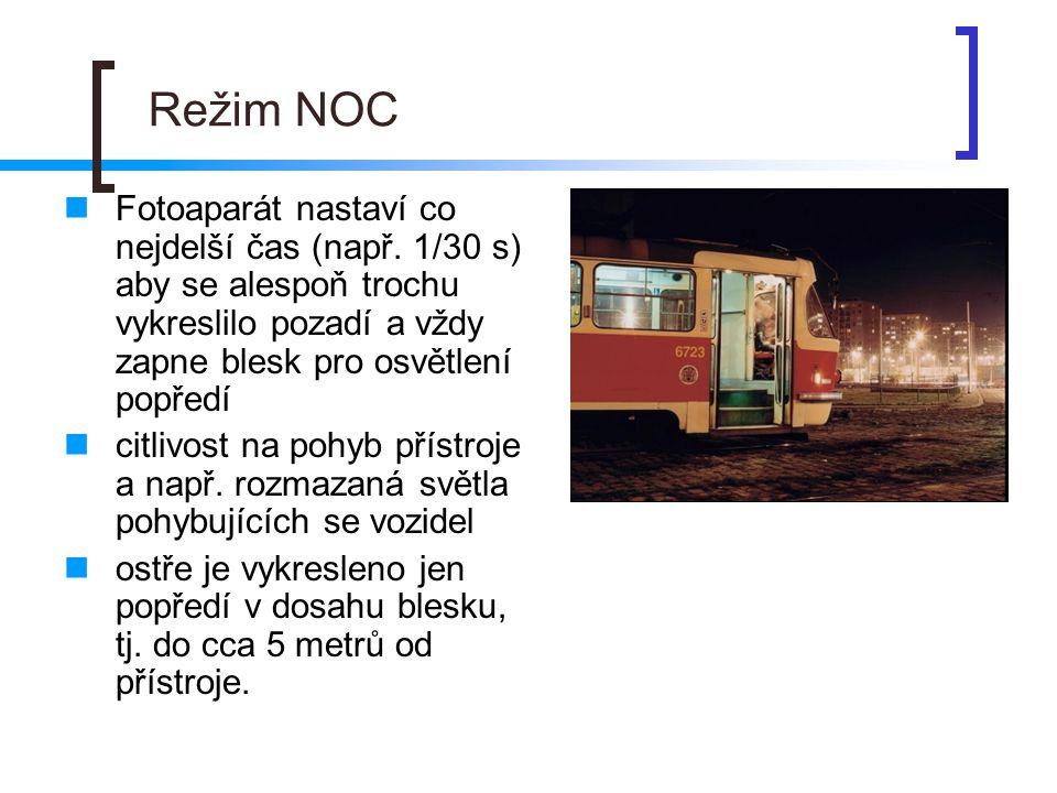 Režim NOC  Fotoaparát nastaví co nejdelší čas (např.