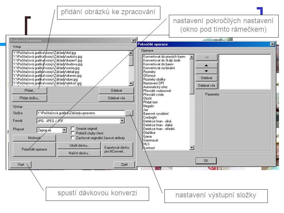 přidání obrázků ke zpracování nastavení výstupní složky nastavení pokročilých nastavení (okno pod tímto rámečkem) spustí dávkovou konverzi
