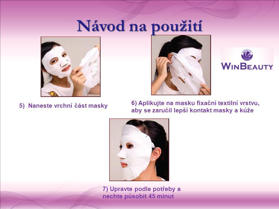5) Naneste vrchní část masky 6) Aplikujte na masku fixační textilní vrstvu, aby se zaručil lepší kontakt masky a kůže 7) Upravte podle potřeby a nechte působit 45 minut Návod na použití