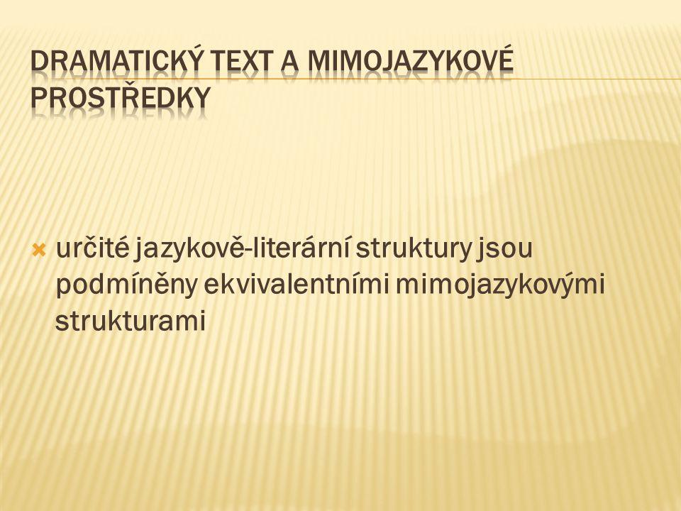  určité jazykově-literární struktury jsou podmíněny ekvivalentními mimojazykovými strukturami