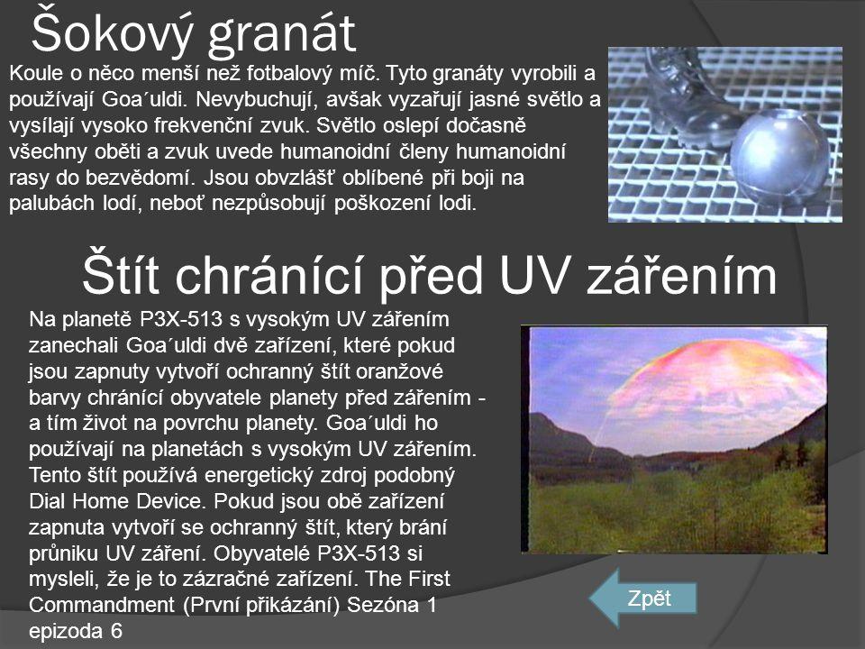 Zařízení promítající světelný hologram •Pojmenování v originále: The Light •Epizoda: The Light Bylo nalezeno ve starém, stovky let opuštěném goa'uldsk
