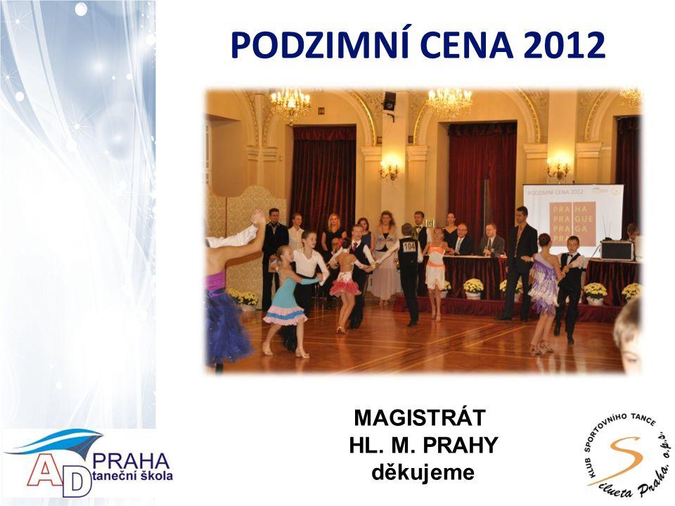 PODZIMNÍ CENA 2012 MAGISTRÁT HL. M. PRAHY děkujeme