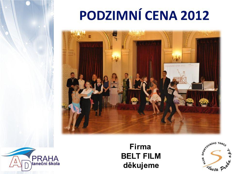 PODZIMNÍ CENA 2012 Firma BELT FILM děkujeme