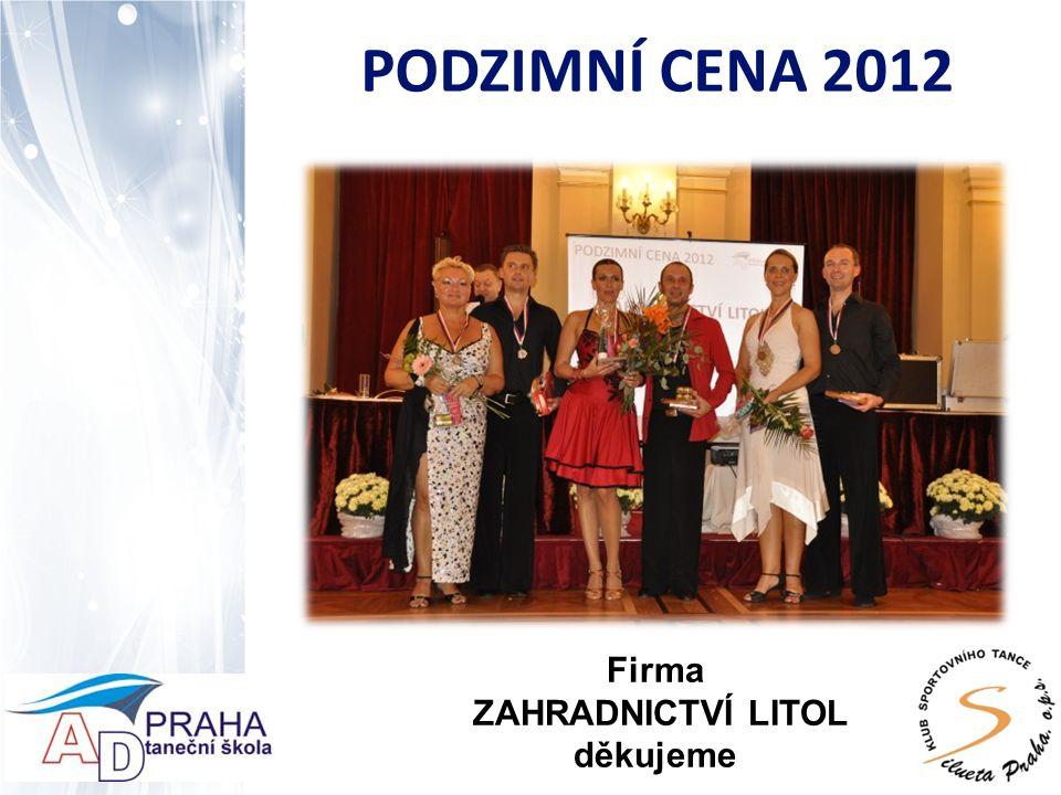PODZIMNÍ CENA 2012 Firma ZAHRADNICTVÍ LITOL děkujeme