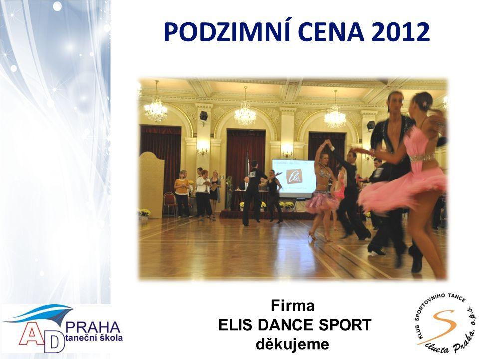 PODZIMNÍ CENA 2012 Firma ELIS DANCE SPORT děkujeme