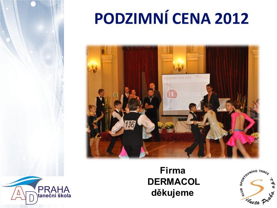 PODZIMNÍ CENA 2012 Firma DERMACOL děkujeme
