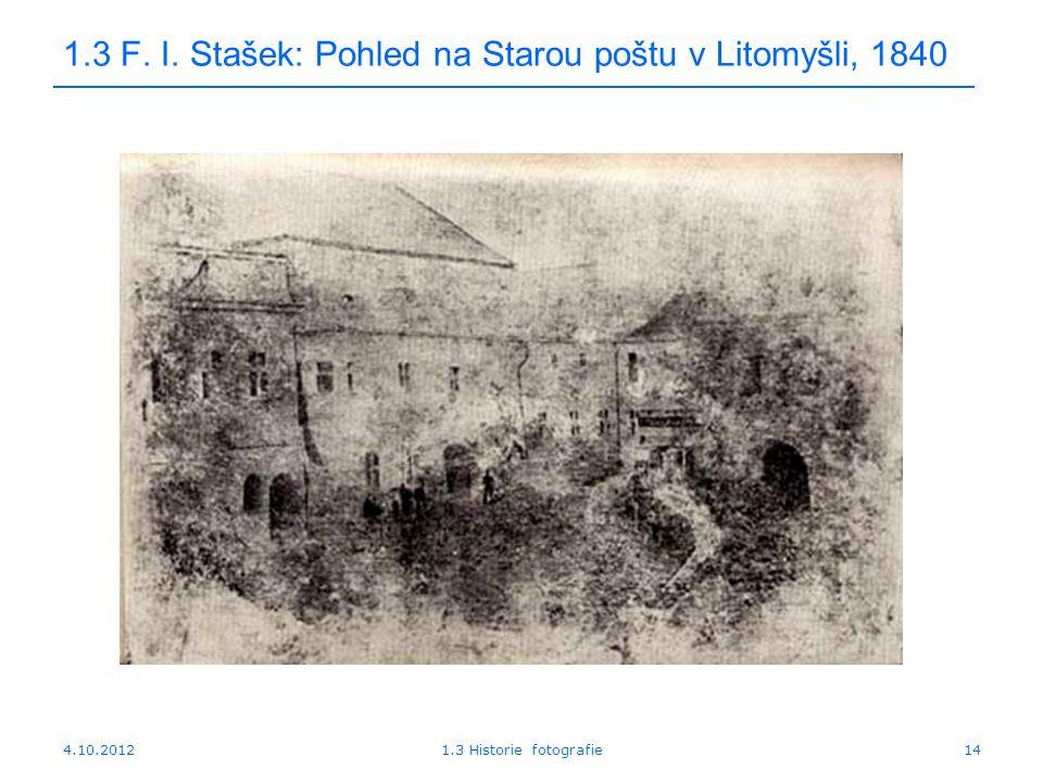 4.10.20121.3 Historie fotografie14 1.3 F. I. Stašek: Pohled na Starou poštu v Litomyšli, 1840
