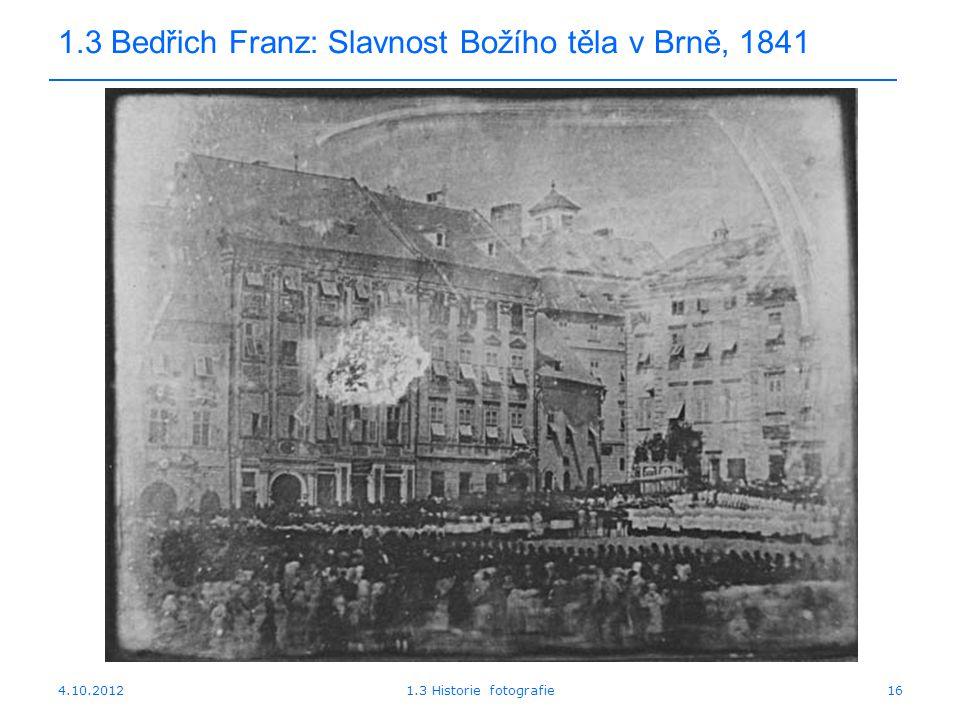 4.10.20121.3 Historie fotografie16 1.3 Bedřich Franz: Slavnost Božího těla v Brně, 1841