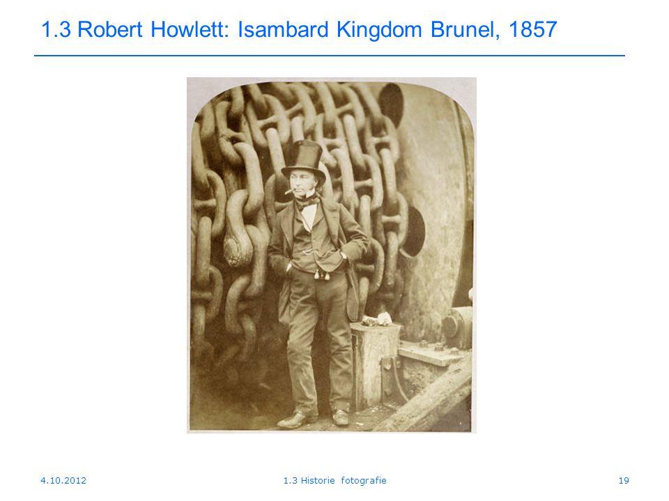 4.10.20121.3 Historie fotografie19 1.3 Robert Howlett: Isambard Kingdom Brunel, 1857