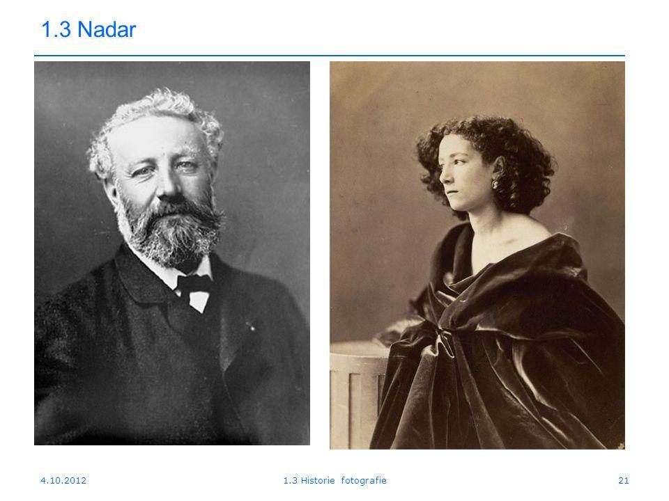 4.10.20121.3 Historie fotografie21 1.3 Nadar