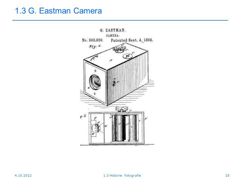 4.10.20121.3 Historie fotografie25 1.3 G. Eastman Camera