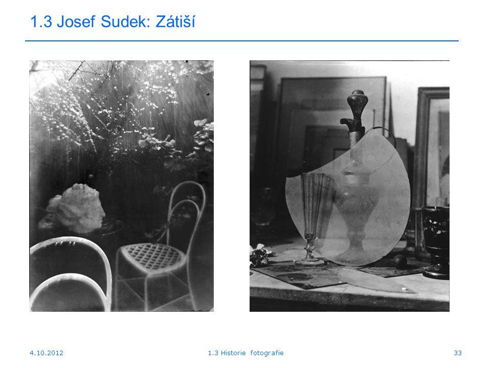 4.10.20121.3 Historie fotografie33 1.3 Josef Sudek: Zátiší