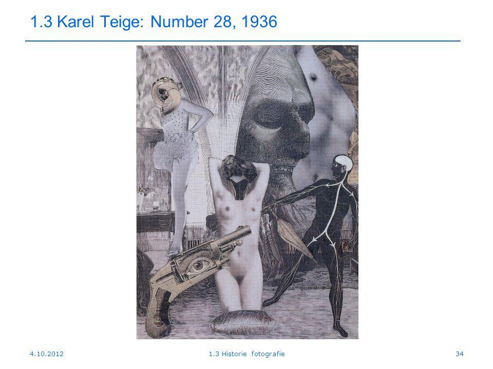 4.10.20121.3 Historie fotografie34 1.3 Karel Teige: Number 28, 1936