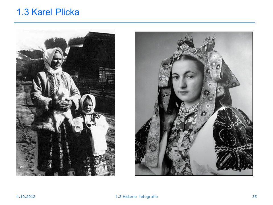 4.10.20121.3 Historie fotografie35 1.3 Karel Plicka