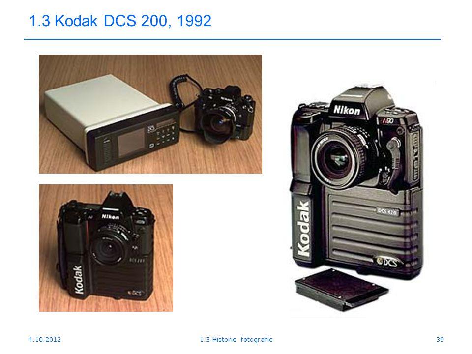 4.10.20121.3 Historie fotografie39 1.3 Kodak DCS 200, 1992