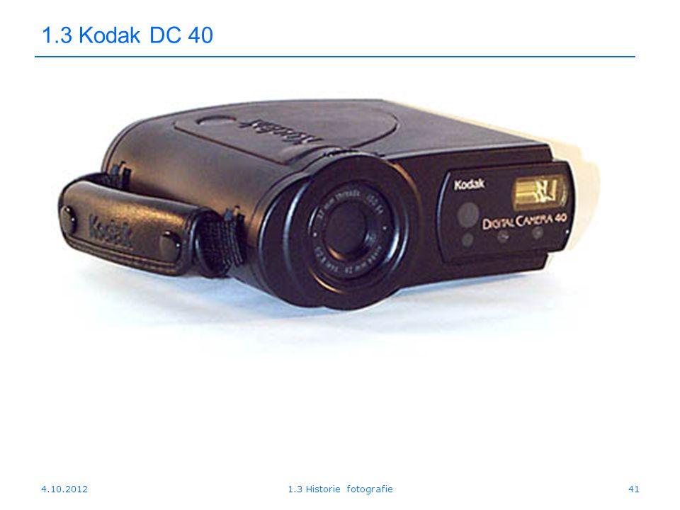 4.10.20121.3 Historie fotografie41 1.3 Kodak DC 40