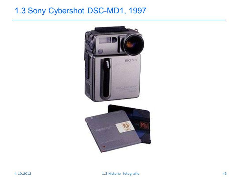 4.10.20121.3 Historie fotografie43 1.3 Sony Cybershot DSC-MD1, 1997
