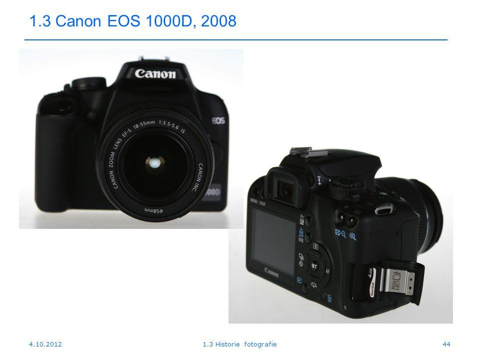 4.10.20121.3 Historie fotografie44 1.3 Canon EOS 1000D, 2008
