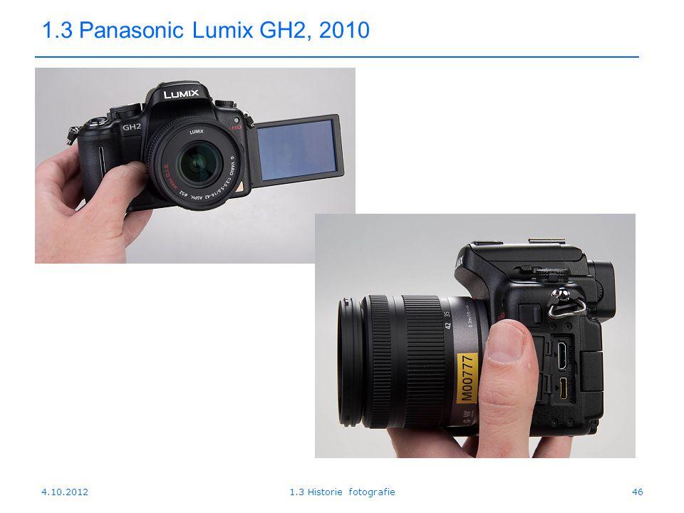 4.10.20121.3 Historie fotografie46 1.3 Panasonic Lumix GH2, 2010