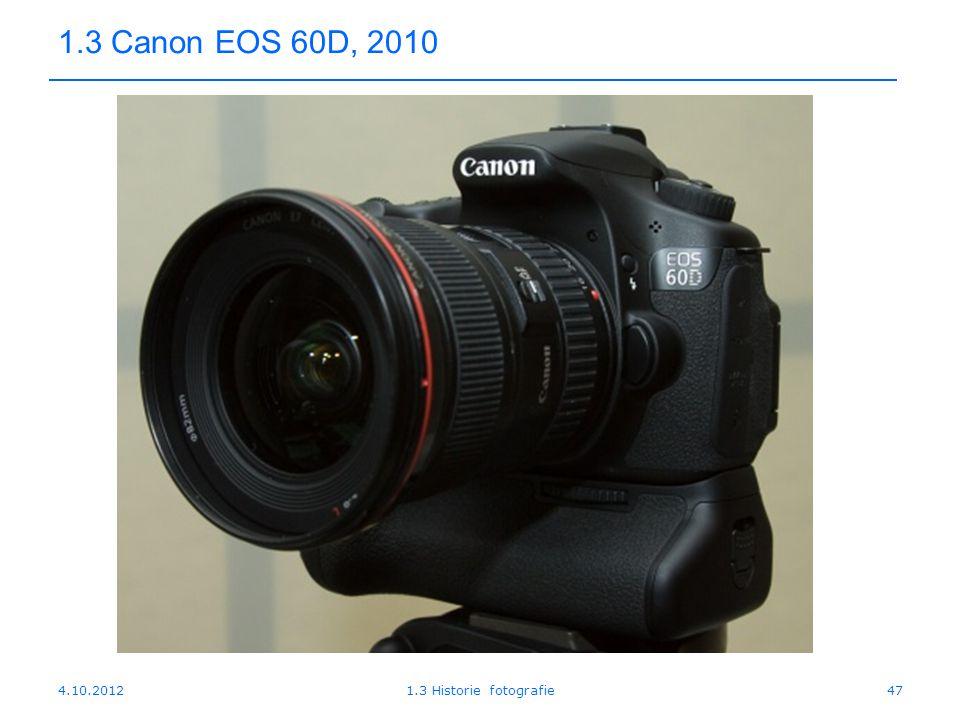 4.10.20121.3 Historie fotografie47 1.3 Canon EOS 60D, 2010