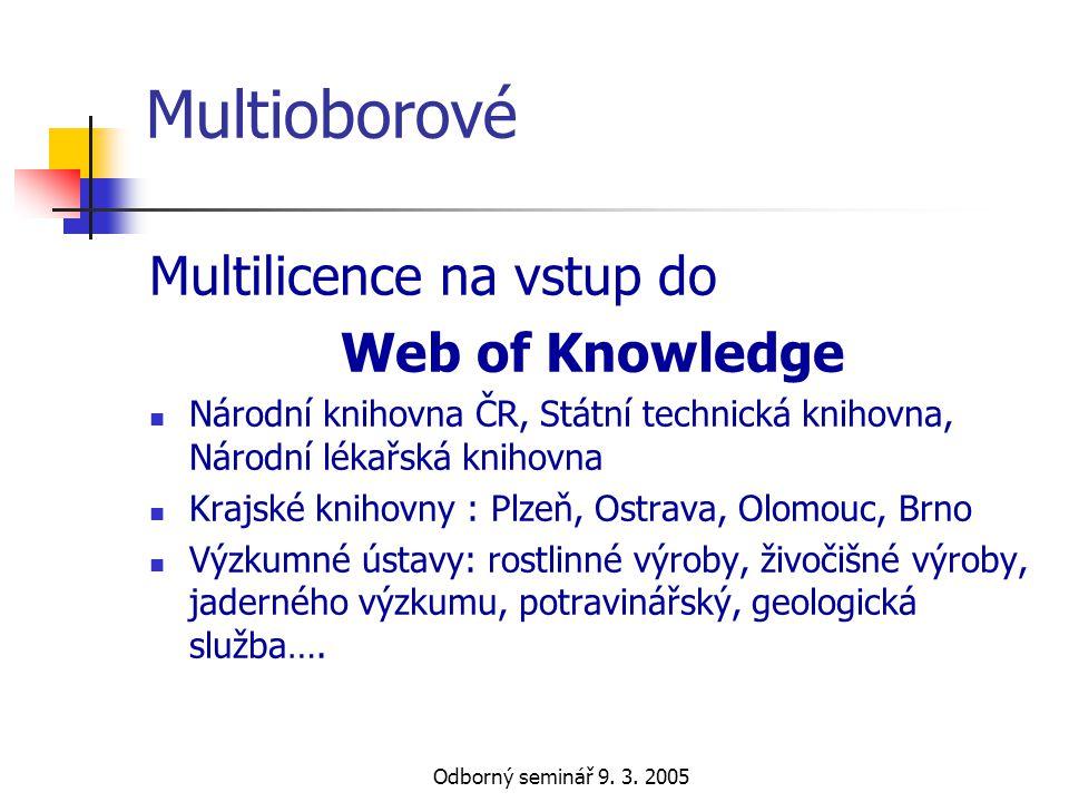 Odborný seminář 9. 3. 2005 Multioborové Multilicence na vstup do Web of Knowledge  Národní knihovna ČR, Státní technická knihovna, Národní lékařská k