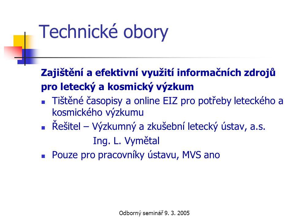 Odborný seminář 9. 3. 2005 Technické obory Zajištění a efektivní využití informačních zdrojů pro letecký a kosmický výzkum  Tištěné časopisy a online