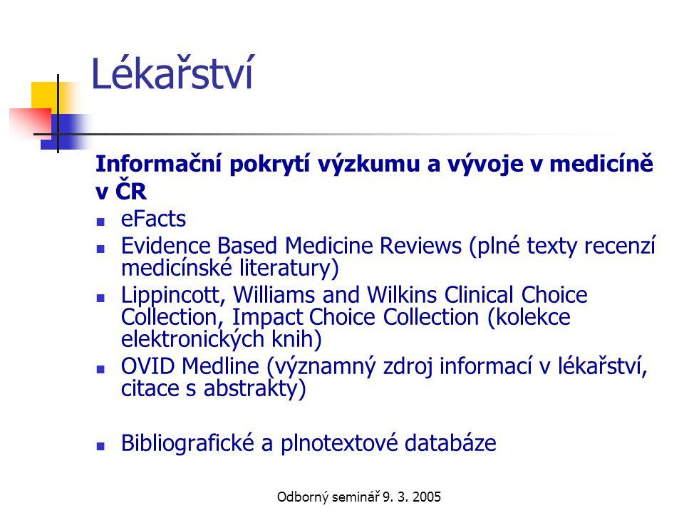 Odborný seminář 9. 3. 2005 Lékařství Informační pokrytí výzkumu a vývoje v medicíně v ČR  eFacts  Evidence Based Medicine Reviews (plné texty recenz