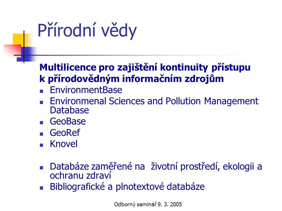 Odborný seminář 9. 3. 2005 Přírodní vědy Multilicence pro zajištění kontinuity přístupu k přírodovědným informačním zdrojům  EnvironmentBase  Enviro